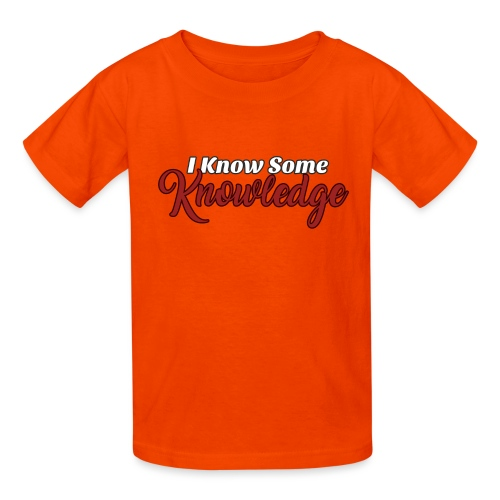 I Know Some Knowledge - Kids' T-Shirt