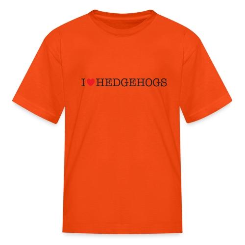I Love Hedgehogs - Kids' T-Shirt