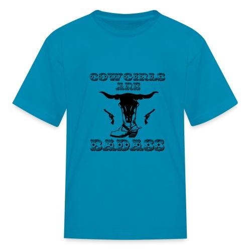 COWGIRLS ARE BADASS - Kids' T-Shirt