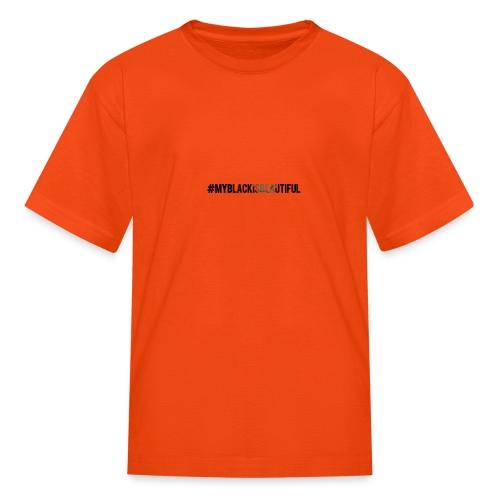 My black is beautiful - Kids' T-Shirt