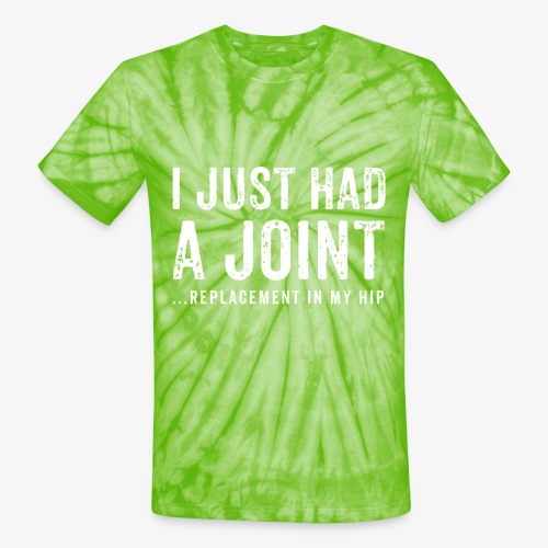 JOINT HIP REPLACEMENT FUNNY SHIRT - Unisex Tie Dye T-Shirt