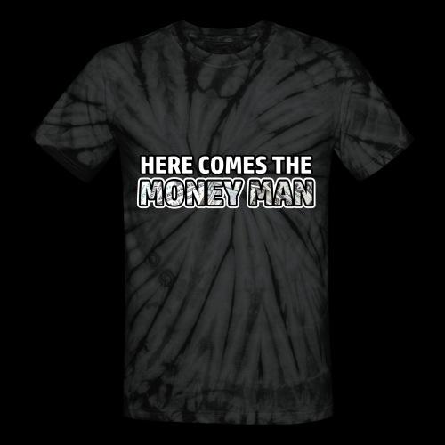 Here Comes The Money Man - Unisex Tie Dye T-Shirt