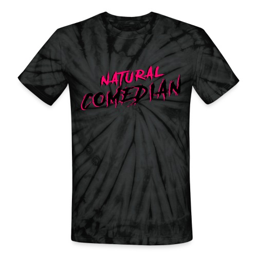 Natural Comedian - Unisex Tie Dye T-Shirt