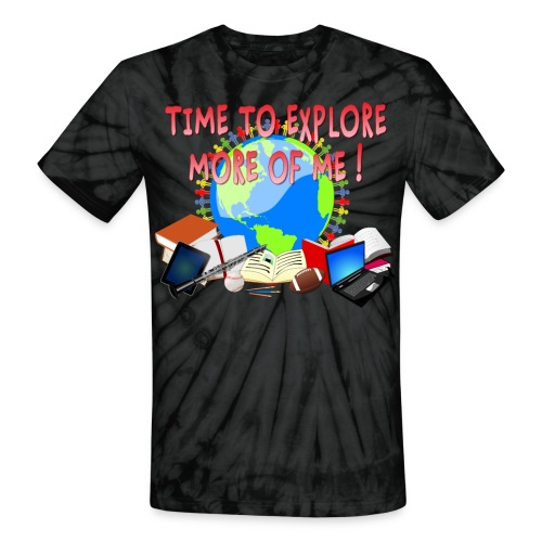 Time to Explore More of Me ! BACK TO SCHOOL - Unisex Tie Dye T-Shirt