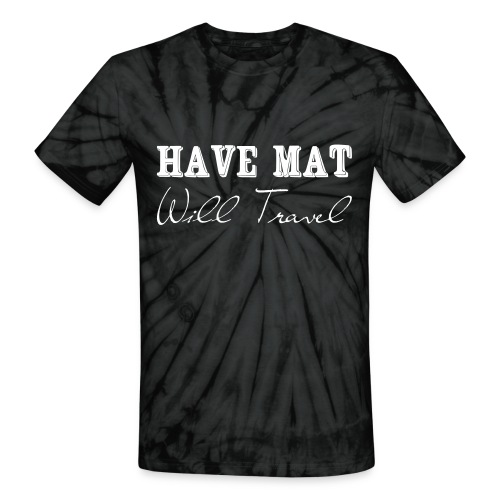 Have at, will travel - Unisex Tie Dye T-Shirt