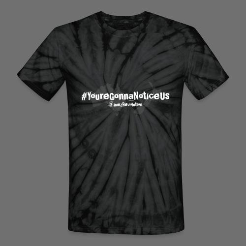 #youreGonnaNoticeUs No Mischief - Unisex Tie Dye T-Shirt