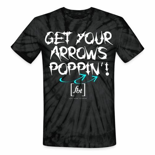 Get Your Arrows Poppin'! [fbt] 2 - Unisex Tie Dye T-Shirt