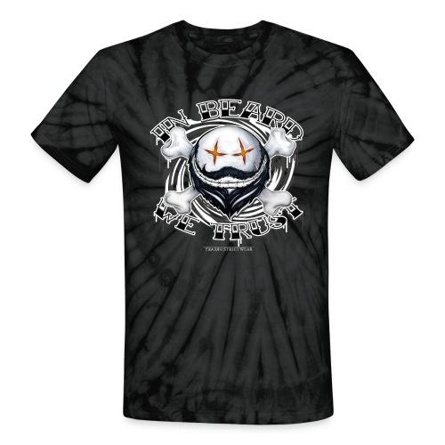 in beard we trust - Unisex Tie Dye T-Shirt