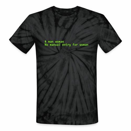 man woman. No manual entry for woman - Unisex Tie Dye T-Shirt