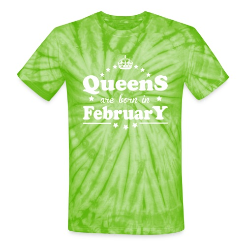 Queens are born in February - Unisex Tie Dye T-Shirt