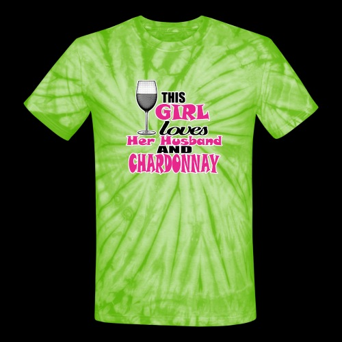 this girl loves her husband and chardonnay - Unisex Tie Dye T-Shirt