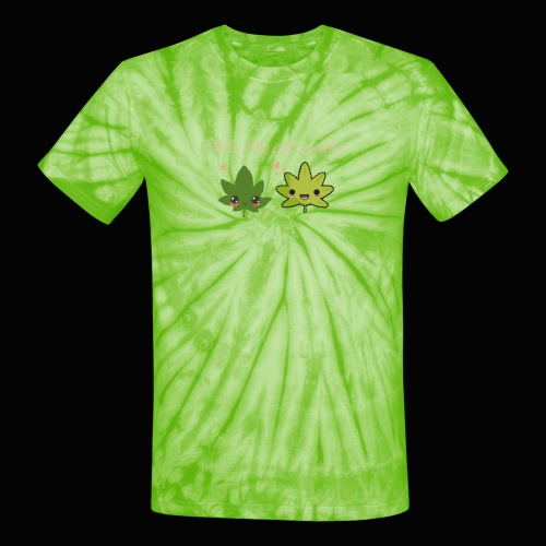 Weed Be Cute Together - Unisex Tie Dye T-Shirt