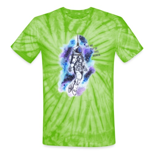 Get Me Out Of This World - Unisex Tie Dye T-Shirt
