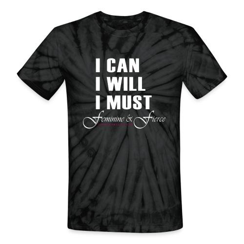 I can I will I must Feminine and Fierce - Unisex Tie Dye T-Shirt