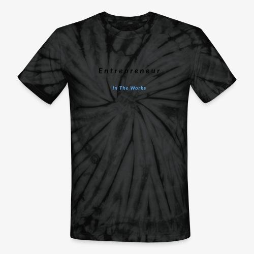 Entrepreneur In The Works - Unisex Tie Dye T-Shirt