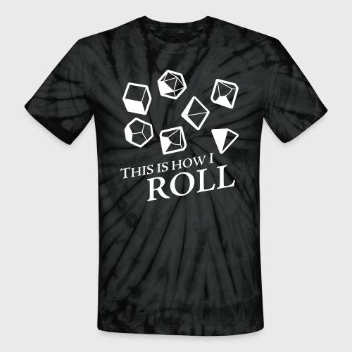 How I Roll Fantasy Dice - Unisex Tie Dye T-Shirt