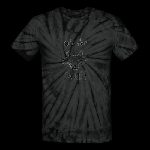 Oh For Fucks Sake - Unisex Tie Dye T-Shirt
