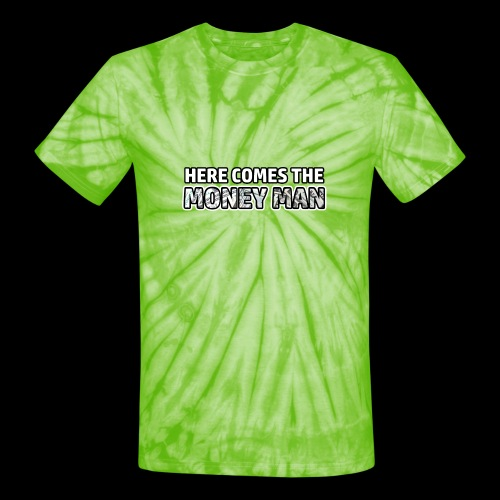 Here Comes The Money Man - Unisex Tie Dye T-Shirt