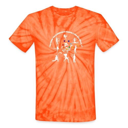 You Know You're Addicted to Hooping - White - Unisex Tie Dye T-Shirt