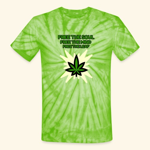 FREE THE SOUL - FREE THE MIND - FREE THE LEAF - Unisex Tie Dye T-Shirt