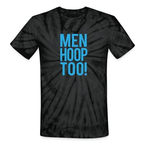 Blue - Men Hoop Too! - Unisex Tie Dye T-Shirt