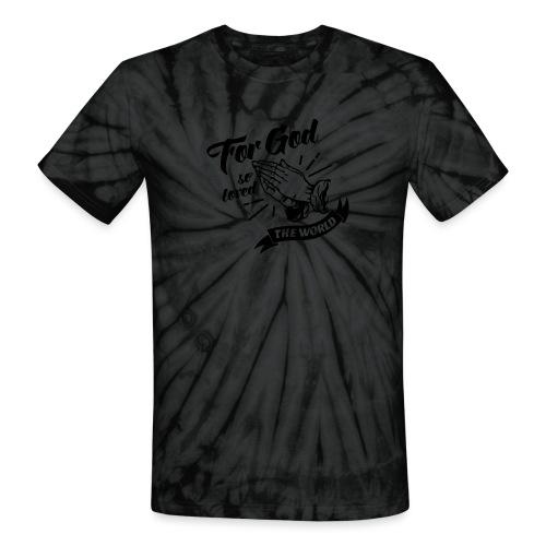 For God So Loved The World… - Alt. Design (Black) - Unisex Tie Dye T-Shirt