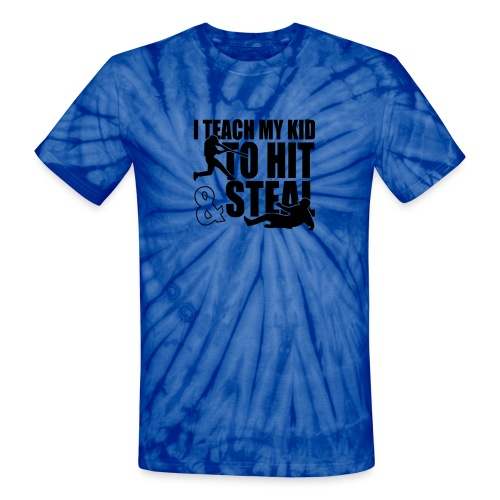 I Teach My Kid to Hit and Steal Baseball - Unisex Tie Dye T-Shirt