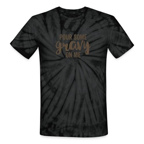 Pour Some Gravy On Me - Unisex Tie Dye T-Shirt