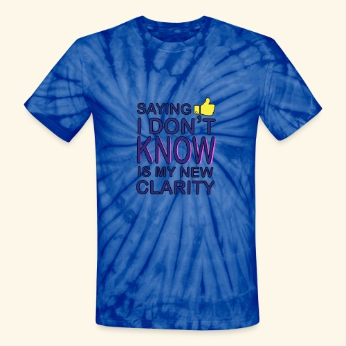 new clarity - Unisex Tie Dye T-Shirt