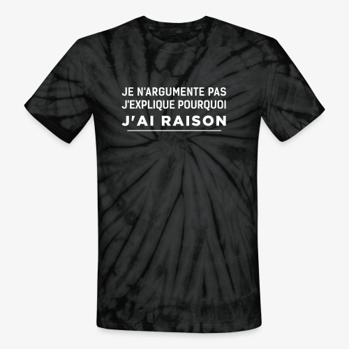j'ai raison blanc - Unisex Tie Dye T-Shirt