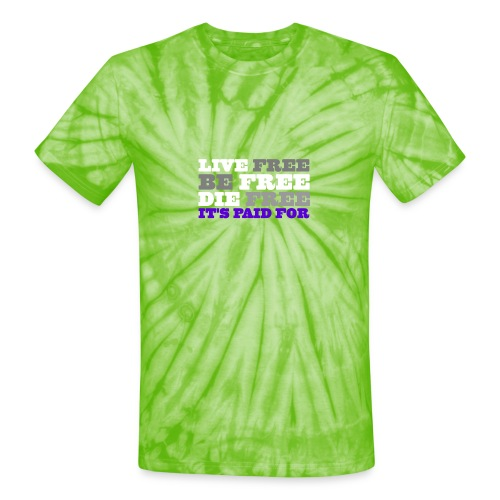 LiveFree BeFree DieFree | It's Paid For - Unisex Tie Dye T-Shirt