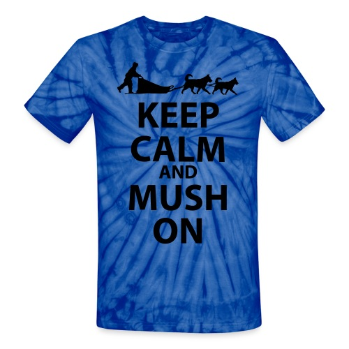 Keep Calm & MUSH On - Unisex Tie Dye T-Shirt