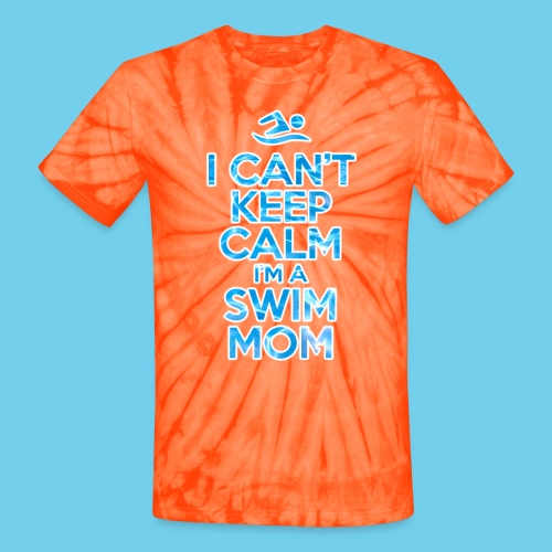 Can t keep calm I m a Swim Mom - Unisex Tie Dye T-Shirt