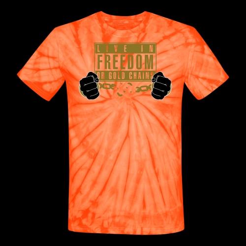 Live Free - Unisex Tie Dye T-Shirt