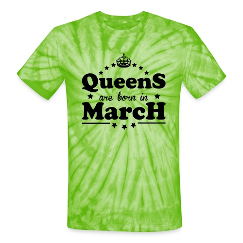 Queens are born in March - Unisex Tie Dye T-Shirt