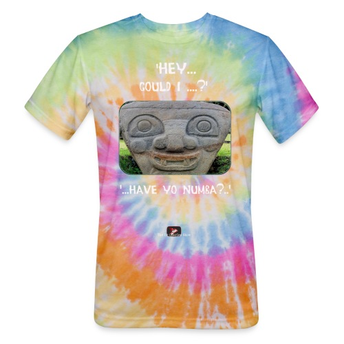 The Hey Could I have Yo Number Alien - Unisex Tie Dye T-Shirt