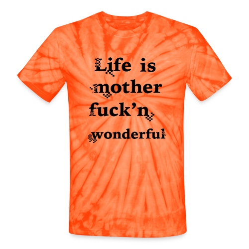wonderful life - Unisex Tie Dye T-Shirt