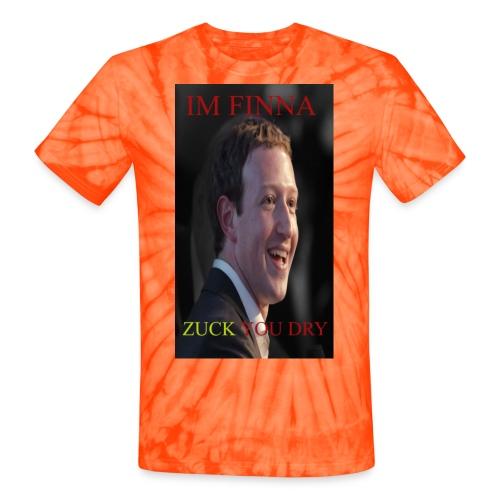 ZUCK YOU DROI - Unisex Tie Dye T-Shirt