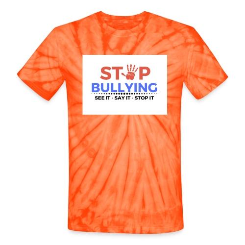See it say it stop it 1 - Unisex Tie Dye T-Shirt