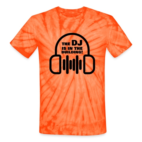The DJ is in the Building - Unisex Tie Dye T-Shirt