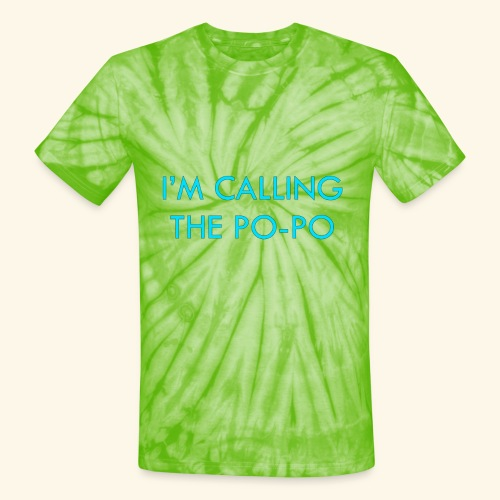 I'M CALLING THE PO-PO | ABBEY HOBBO INSPIRED - Unisex Tie Dye T-Shirt