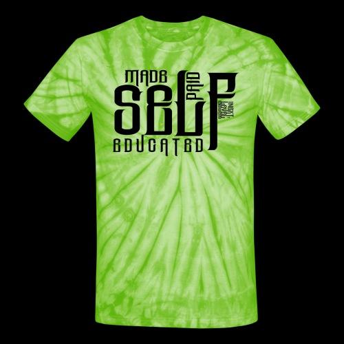 SELF MADE, SELF PAID, SELF EDUCATED - Unisex Tie Dye T-Shirt