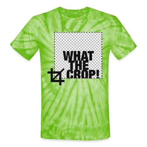 What the Crop! - Unisex Tie Dye T-Shirt