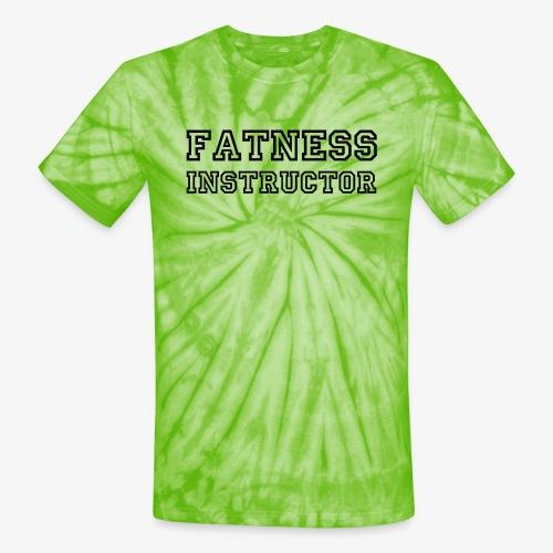 Fatness Instructor - Unisex Tie Dye T-Shirt