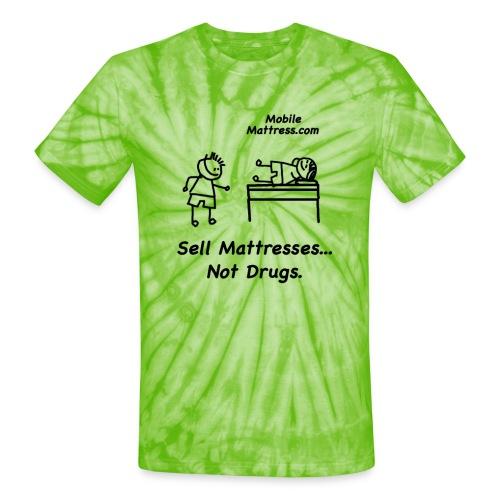 Sell Mattresses Not Drugs - Unisex Tie Dye T-Shirt