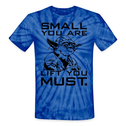 Small You Are Gym Motivation - Unisex Tie Dye T-Shirt