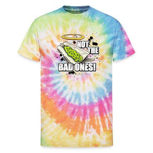 not the bad ones - Unisex Tie Dye T-Shirt