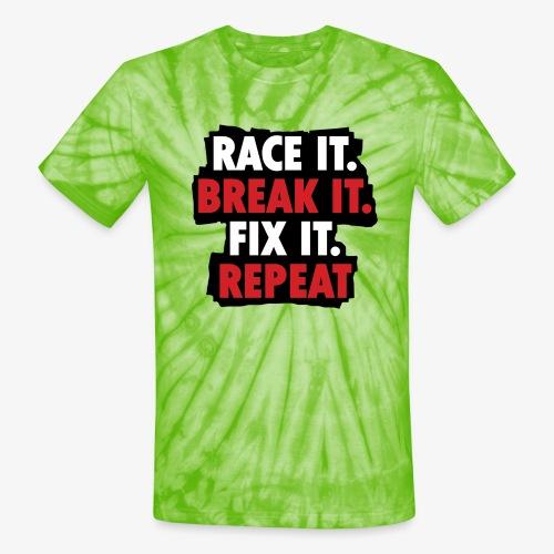 race it break it fix it repeat - Unisex Tie Dye T-Shirt