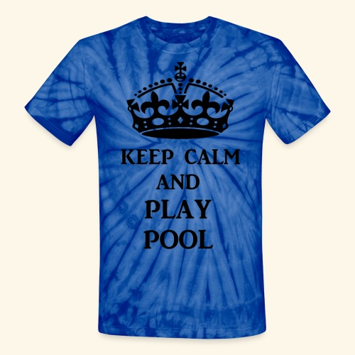 keep calm play pool blk - Unisex Tie Dye T-Shirt
