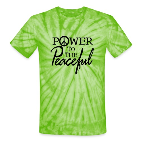 Power To The Peaceful - Unisex Tie Dye T-Shirt